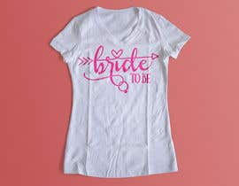 #171 for Design a T-Shirt for the Bride by cristacebu
