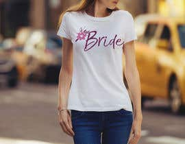 #74 for Design a T-Shirt for the Bride by nasirali339