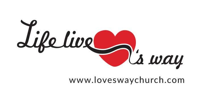 Proposition n°10 du concours vector pdf file  for a church - needs to say: Live Life ❤️'s Way   At the bottom edge of the decal and smaller it needs to say: www.loveswaychurch.com Can be circle or oval / sideways oval might look good? Not sure of colors ?Just heart needs to be red.