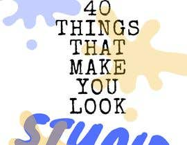 #2 for Design a Book Cover '40 Things that make you look Stupid' by susanparkerrosen