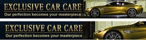 Graphic Design Entri Peraduan #204 for Banner Ad Design for Exclusive Car Care