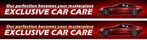 Graphic Design Entri Peraduan #145 for Banner Ad Design for Exclusive Car Care