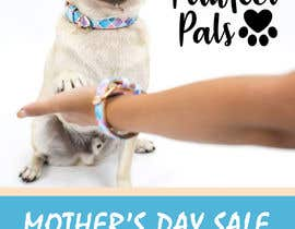 #8 for Can you add our Pawfect Pals logo attached on picture.  In a bigger text:  Mother's Day Sale Get a free lead when you buy any collar and bracelet set!  In a smaller text: This offer is available until the 11th of May 2018. To help us make sure you get you by lili4kaluciv0205
