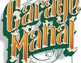 """Nro 58 kilpailuun Logo Artwork Design for """"Garage Mahal"""" man cave käyttäjältä betodesign"""