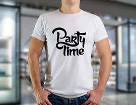 Nro 124 kilpailuun T-shirt Design   ( party time) käyttäjältä nsunique