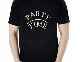 #65 for T-shirt Design   ( party time) by mahabubsorker86