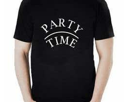Nro 65 kilpailuun T-shirt Design   ( party time) käyttäjältä mahabubsorker86