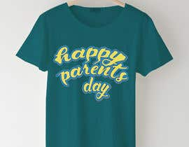 #68 for Design a T-Shirt for Parents' Day af sahac5555