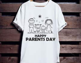 #37 for Design a T-Shirt for Parents' Day af ershad0505