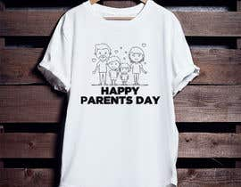 #78 for Design a T-Shirt for Parents' Day af ershad0505