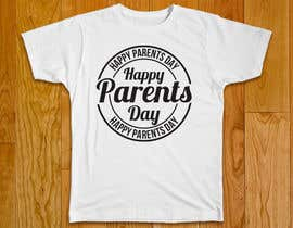 #61 for Design a T-Shirt for Parents' Day af mahabub14