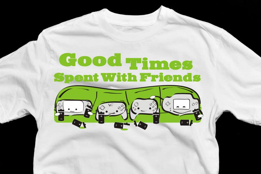 Contest Entry #                                        11                                      for                                         Gaming theme t-shirt design wanted – Good Times Spent with Friends