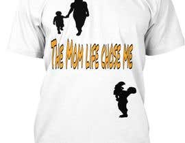 #88 for Tee Shirt Design Mom Life by snshakshineha452