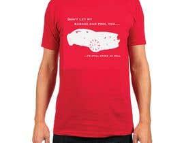 Nro 2 kilpailuun Don't Let My Badass Car Fool You Tee Shirt käyttäjältä danarmcgrath