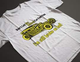 Nro 4 kilpailuun Don't Let My Badass Car Fool You Tee Shirt käyttäjältä tahmidula1