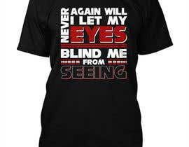 nº 27 pour Design a T-Shirt - Blind me from seeing par rrtraders