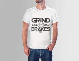 #3 untuk Grind Like Bad Brakes Mock up T-shirts oleh HabiburHR