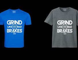 #16 untuk Grind Like Bad Brakes Mock up T-shirts oleh athirakawaii