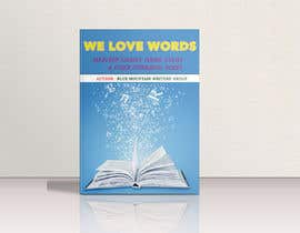 #5 for Book cover for We Love Words by Blue Mountain Writers' Group by shornaa2006