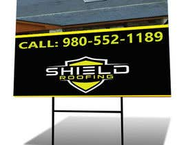 #24 for Yard Sign Shield Roofing af yes321456