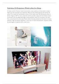 "#5 для Write an article titled ""Projectors VS TVs, Which You Should Buy For Your Home?"" от ferozuddin1"