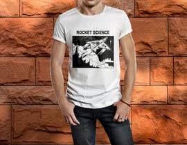 Nro 70 kilpailuun Rocket Science Graphic T-Shirt Design käyttäjältä SajeebRohani