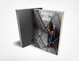 #30 para Cover art for my novel, Separated at the Border por bin0