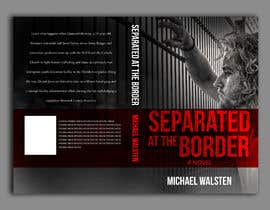 #18 for Cover art for my novel, Separated at the Border af freeland972