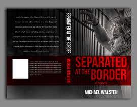 #18 para Cover art for my novel, Separated at the Border por freeland972