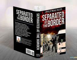 #28 para Cover art for my novel, Separated at the Border por feramahateasril