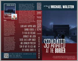 #34 para Cover art for my novel, Separated at the Border por mdfhossain