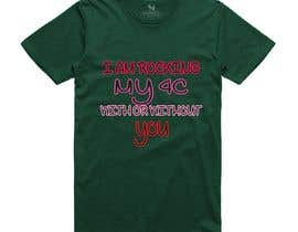 #110 for tshirt designes (text only) af NaheanChowdhury
