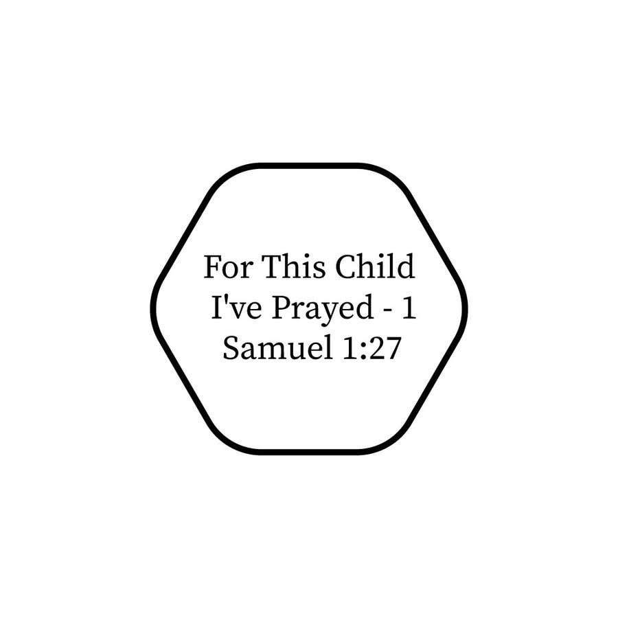 """Konkurrenceindlæg #48 for """"For This Child I've Prayed - 1 Samuel 1:27"""""""