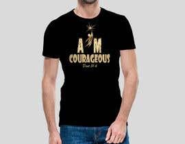 "#75 para ""I am Courageous. Deut 31:6"" - BOYS Tshirt Design por Msrohani420"