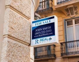 Nro 659 kilpailuun Create a Professional Real Estate Sign käyttäjältä miraz1971