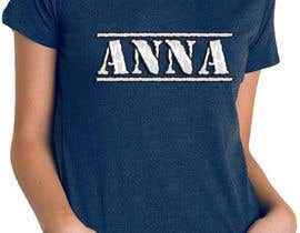 "#118 untuk I need to design a T-shirt carting ""ANNA"" name, am attaching the definition style as an option but you don't have to use it. But you have to use the attached mock-up oleh hasembd"