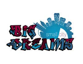 """#2 for I need graphic design for my brand. The image should be artwork to exemplify and say """"Small City Big Dreams"""" FYI My brand is urban apparel by thentherewere6"""