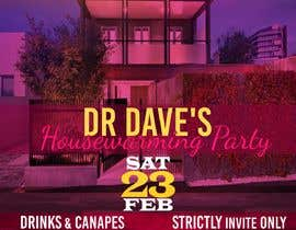 #2 for A flyer designed for a party. Include words   Dr Dave's Housewarming. Saturday 23 February 6pm  Cunningham St South Yarra. Drinks & canapés supplied. Strictly invite only by simran993