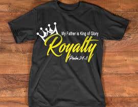 Nro 7 kilpailuun Royalty T Shirt Design käyttäjältä salmahassini1999
