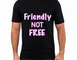 nº 98 pour Friendly Not Free par MiketheDesigner