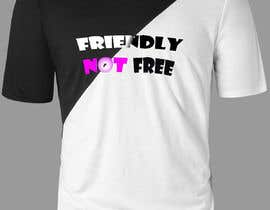 nº 103 pour Friendly Not Free par shuvro94