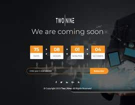 #14 para Coming Soon Page for new Website - TwoNine por bejinA