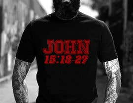 #25 for John 15:18-27 T-shirt design by Rezaulkarimh