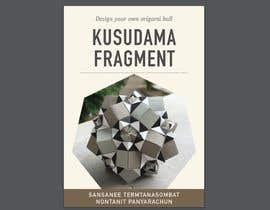 Nro 35 kilpailuun Design kusudama book cover käyttäjältä linsansanee