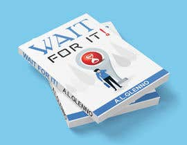 abcajk909 tarafından Wait For It! Book Cover için no 34