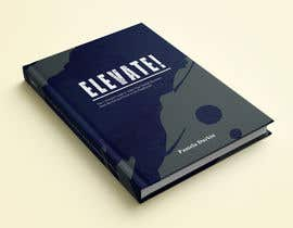 #52 cho Book Cover - Elevate! bởi designsourceit