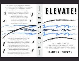 #36 cho Book Cover - Elevate! bởi golamrahman9206