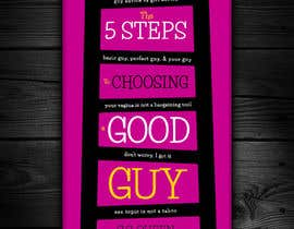 redAphrodisiac tarafından The 5 Steps to Choosing a Good Guy Book Cover için no 81