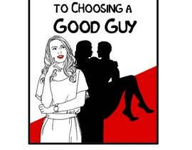 berragzakariae tarafından The 5 Steps to Choosing a Good Guy Book Cover için no 51