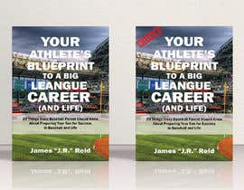 #48 for eBook Design & Mockup for my Blueprint to a Big League Career & Life! by AlMamun4772